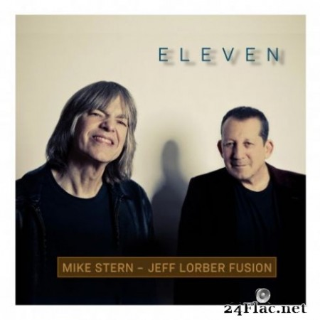 Mike Stern & Jeff Lorber Fusion – Eleven (2019) Hi-Res