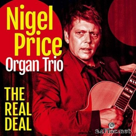 Nigel Price Organ Trio – The Real Deal (2019)