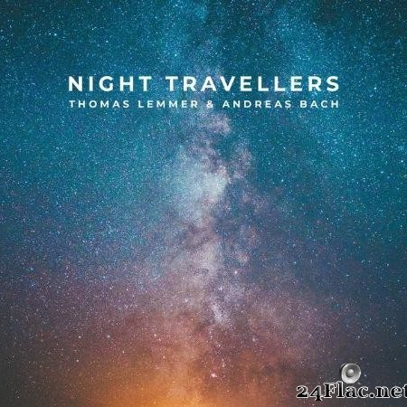 Thomas Lemmer & Andreas Bach - Night Travellers (2019) [FLAC (tracks)]