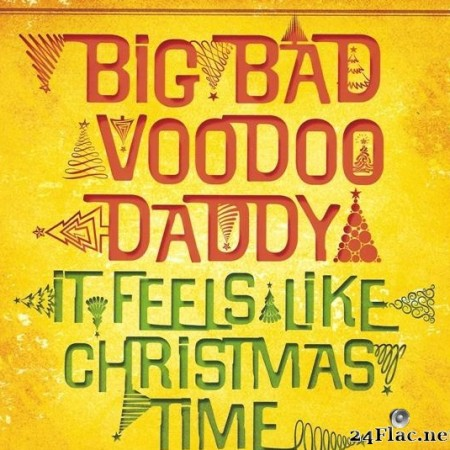 Big Bad Voodoo Daddy - It Feels Like Christmas Time (Deluxe Edition) (2013) [FLAC (image + .cue)]