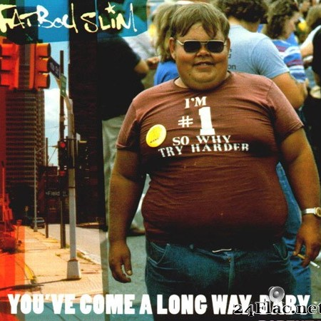 Fatboy Slim - You've Come A Long Way, Baby (1998) [FLAC (tracks + .cue)]