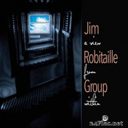 Jim Robitaille Group - A View from Within (2019) Hi-Res