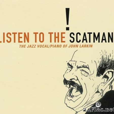 John Larkin - Listen To The Scatman (2001) [FLAC (tracks + .cue)]