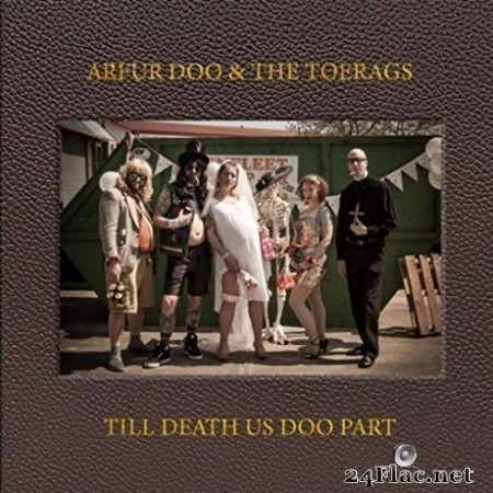 Arfur Doo and the Toerags - Till Death Us Doo Part (2019)