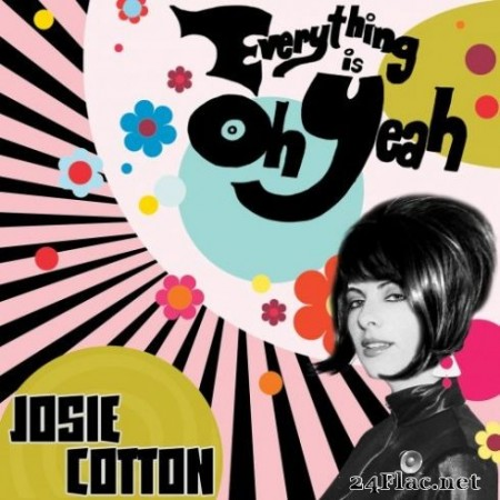 Josie Cotton - Everything is Oh Yeah (2019)