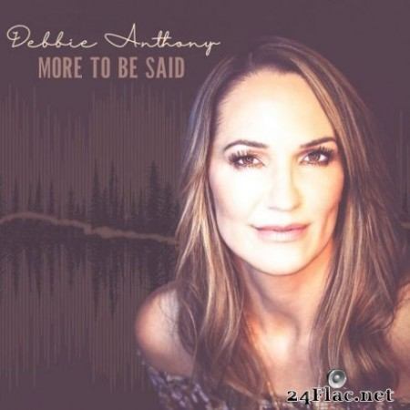 Debbie Anthony - More To Be Said (2019)