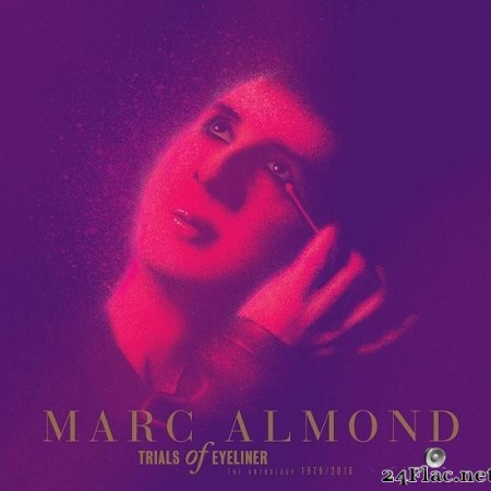 Marc Almond - Trials Of Eyeliner - Anthology 1979-2016 (2016) (Deluxe) [FLAC (tracks)]