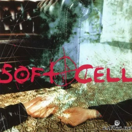 Soft Cell - Cruelty Without Beauty (2002) [APE (image + .cue)]