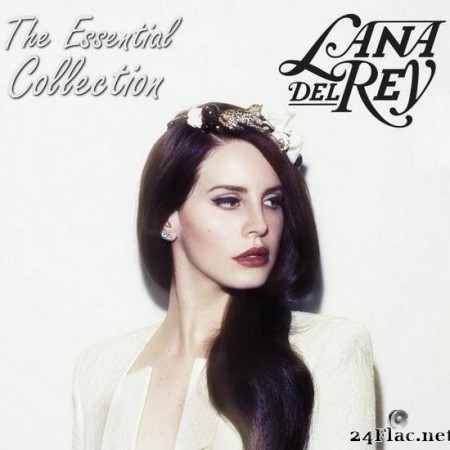 Lana Del Rey - The Essential Collection (2019) [FLAC (tracks)]