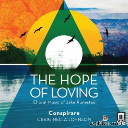 Conspirare & Craig Hella Johnson - The Hope of Loving (2019) Hi-Res