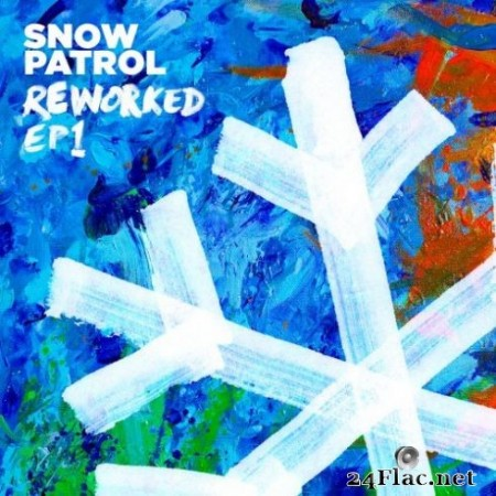 Snow Patrol - Reworked (EP1) (EP) (2019)