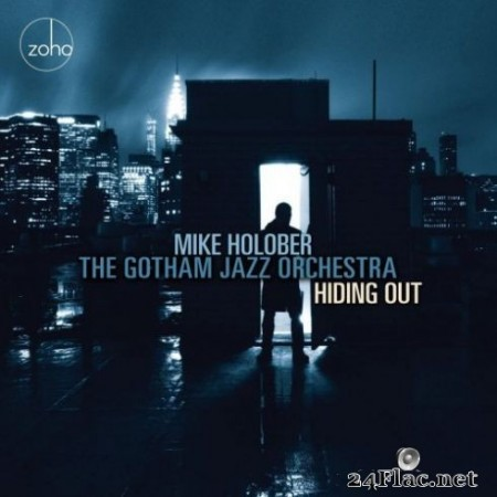 Mike Holober & The Gotham Jazz Orchestra - Hiding Out (2019)