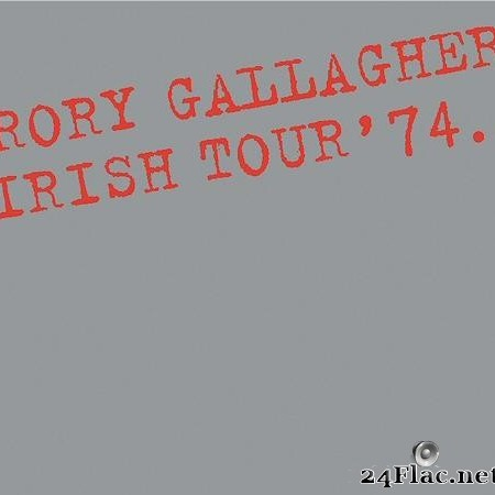 Rory Gallagher - Irish Tour '74 (1974/2018) [FLAC (tracks)]