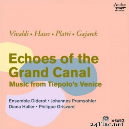 Ensemble Diderot, Diana Haller, Johannes Pramsohler & Philippe Grisvard - Echoes of the Grand Canal (2019)