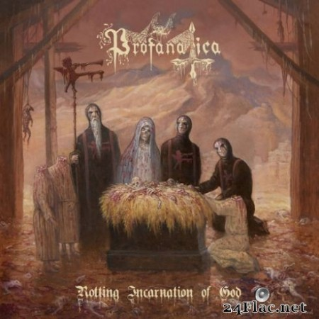 Profanatica - Rotting Incarnation of God (2019)