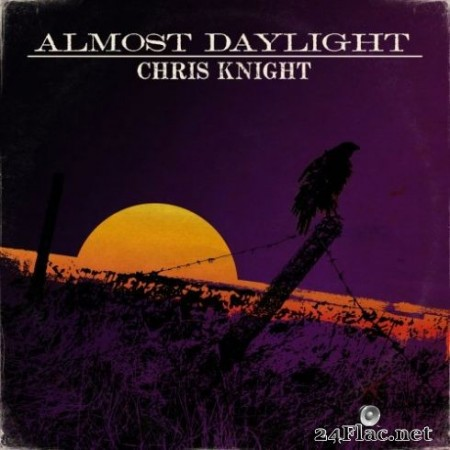 Chris Knight - Almost Daylight (2019)