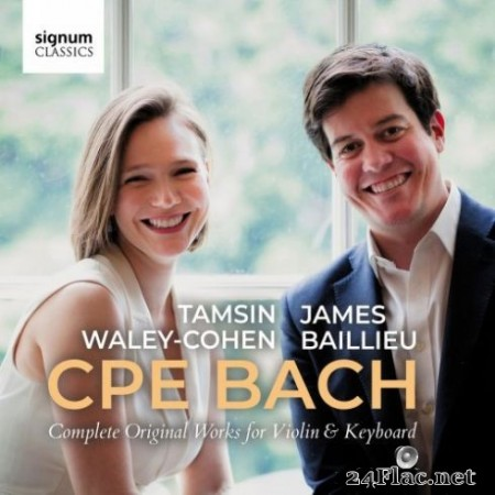 Tamsin Waley-Cohen & James Baillieu - CPE Bach: Complete Original Works for Violin & Keyboard (2019)