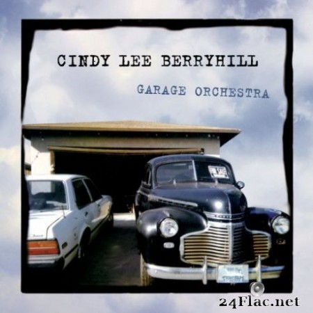 Cindy Lee Berryhill - Garage Orchestra (Deluxe Edition) (2019)