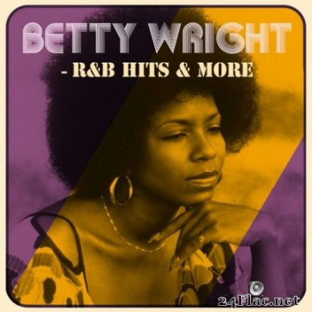 Betty Wright - R&B Hits & More (2019)