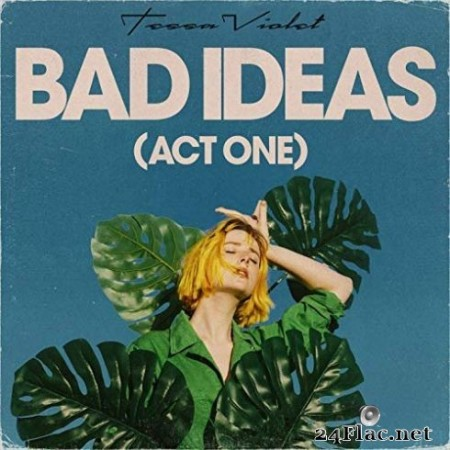 Tessa Violet - Bad Ideas (Act One) (2019)