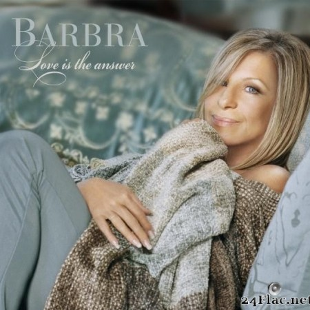 Barbra Streisand - Love Is The Answer (2009) [FLAC (tracks + .cue)]
