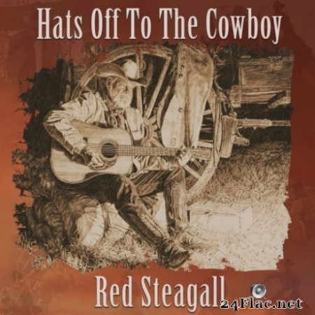 Red Steagall - Hats off to the Cowboy (2019)