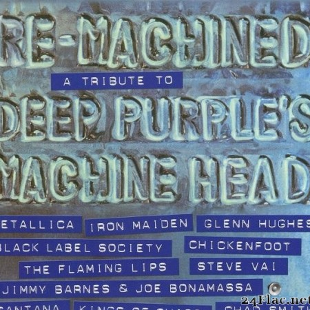 Deep Purple & VA - Re-Machined: A Tribute To Deep Purple's Machine Head (2012) [FLAC (image + .cue)]