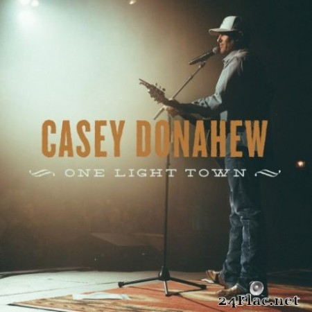 Casey Donahew - One Light Town (2019)