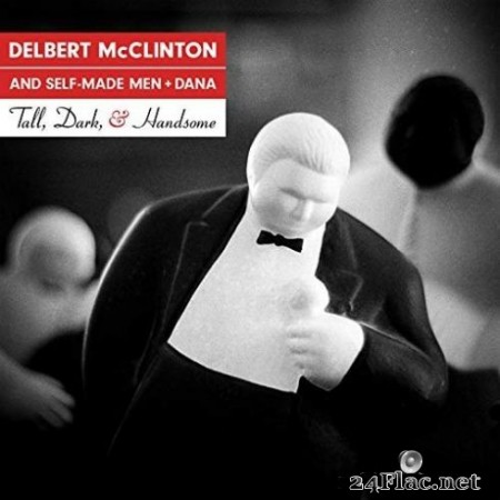 Delbert McClinton & Self-Made Men - Tall, Dark, and Handsome (2019)