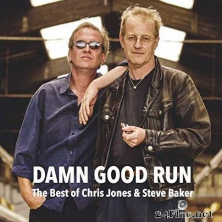 Chris Jones, Steve Baker - Damn Good Run (The Best of Chris Jones & Steve Baker) (2019)