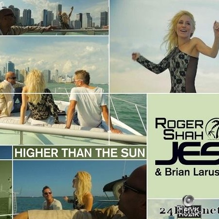 Roger Shah, Brian Laruso & JES - Higher Than The Sun (2013) [FLAC (tracks)]