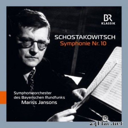 Bavarian Radio Symphony Orchestra & Mariss Jansons - Shostakovich: Symphony No. 10 in E Minor, Op. 93 (Live) (2019) Hi-Res