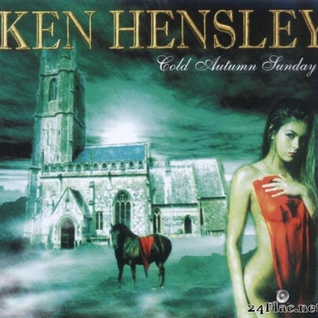 Ken Hensley - Cold Autumn Sunday (2005/2007) [FLAC (tracks + .cue)]