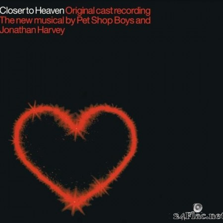 Pet Shop Boys, Jonathan Harvey  - Closer To Heaven (Original Cast Recording) (2001/2017) [FLAC (tracks)]