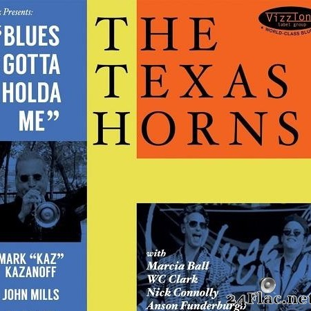 The Texas Horns - Blues Gotta Holda Me (2015) [FLAC (tracks)]