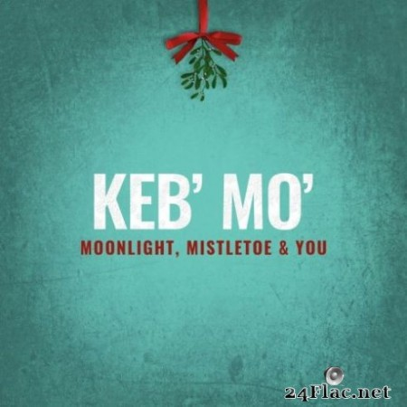 Keb' Mo' - Moonlight, Mistletoe & You (2019) Hi-Res