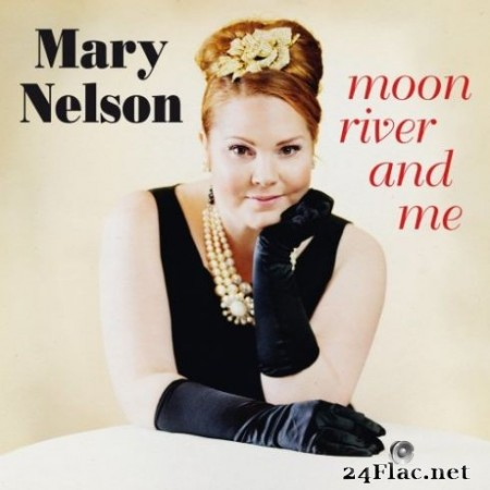 Mary Nelson - Moon River and Me (2019) Hi-Res