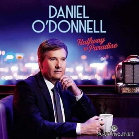 Daniel O'Donnell - Halfway to Paradise (2019)