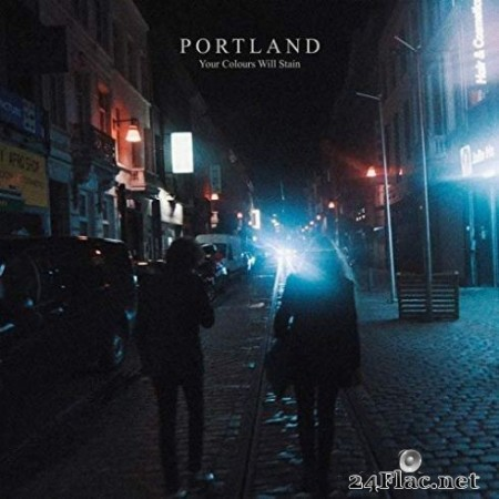 Portland - Your Colours Will Stain (2019)