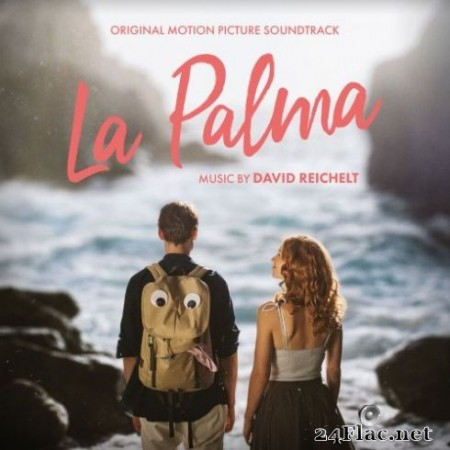 David Reichelt - La Palma (Original Motion Picture Soundtrack) (2019)