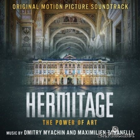 Dmitry Myachin & Maximilien Zaganelli - Hermitage - The Power of Art (Original Motion Picture Soundtrack) (2019)