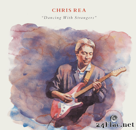 Chris Rea - Dancing with Strangers (1987/2019) [FLAC (tracks)]