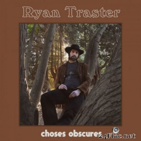 Ryan Traster - Choses Obscures (2019)
