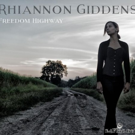 Rhiannon Giddens - Freedom Highway (2017) [FLAC (tracks)]