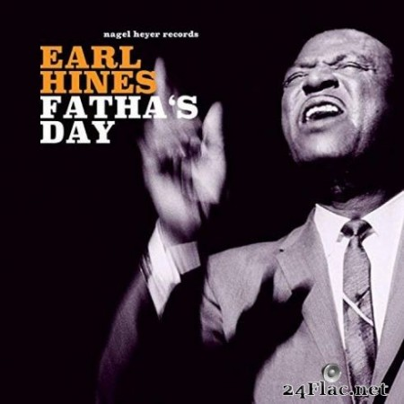 Earl Hines - Fatha's Day (2019)