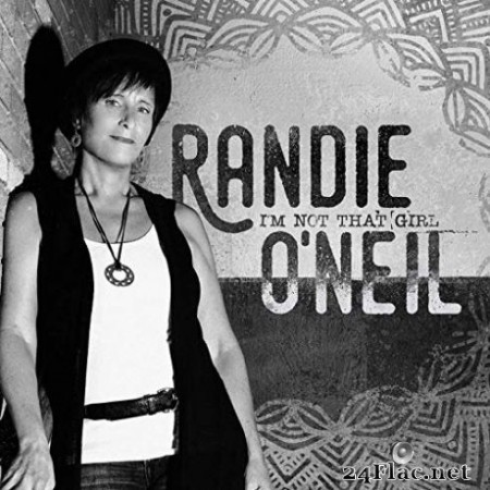 Randie O'Neil - I'm Not That Girl (EP) (2019) Hi-Res
