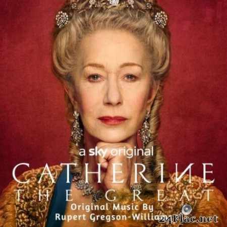 Rupert Gregson-Williams - Catherine The Great (Music from the Original TV Series) (2019)
