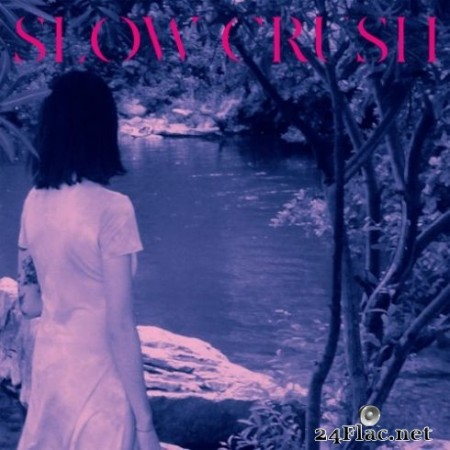 Slow Crush - Ease (Deluxe Edition) (2019)