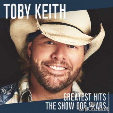 Toby Keith - Greatest Hits: The Show Dog Years (2019)