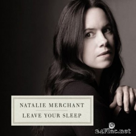 Natalie Merchant - Leave Your Sleep (2019) Hi-Res